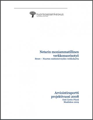 valkoisella pohajalla raportin nimi: Netarin moniammatillinen verkkonuorisotyö – Nuorten mielenterveyden verkkokartta. Arviointiraportti. 2009