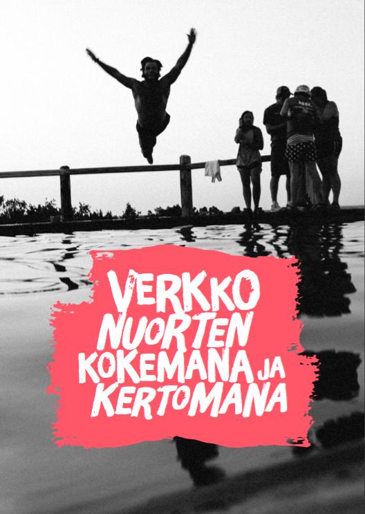 Nuori hyppää laiturilta veteen mustavalkoisessa kuvassa, jonka päällä teksti Verkkonuorten kokemana ja kertomana