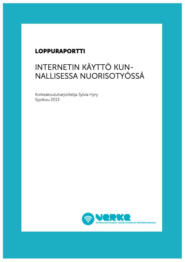 Kansikuva jossa Siniset kehykset ja teksti Internetin käyttö kunnallisessa nuorisotyössä 2013