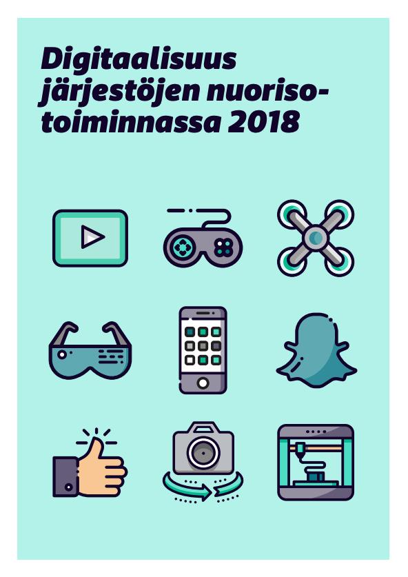 Turkoosilla pohjalla erilaisia nuoriin liittyviä ikoneita kuten esimerkiksi Snpachatin logo, aurinkolasit, tuben play-nappula sekä teksti Digitaalisuus järjestöjen nuorisotoiminnassa 2018