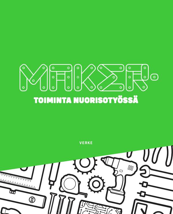 Vihreä kansikuva, jossa alareunassa valkoisella pohjalla piirrettyjä työkaluja sekä kannessa teksti Maker-toiminta nuorisotyössä